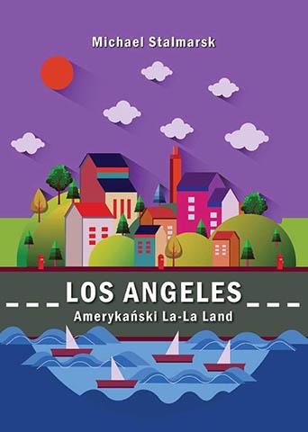 Los Angeles. Amerykański La-La Land - Michael Stalmarsk